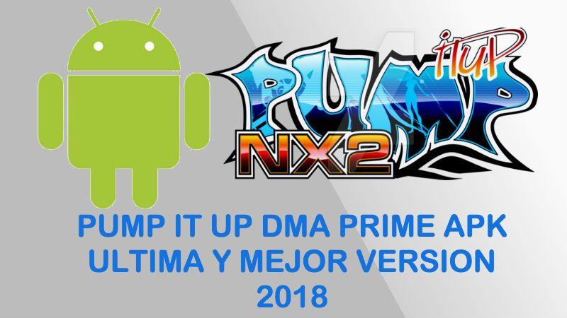pump it up dma prime apk mod descargar instalar android iphone gratis 2018 apk app